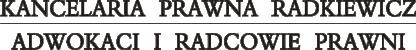 Kancelaria Prawna Radkiewicz Adwokaci i Radcowie Prawni